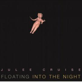 Floating Into The Night - Julee Cruise