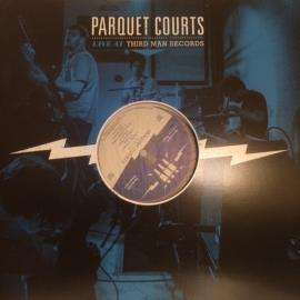 Live At Third Man Records - Parquet Courts