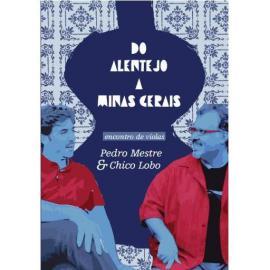 Do Alentejo A Minas Gerais - Pedro Mestre
