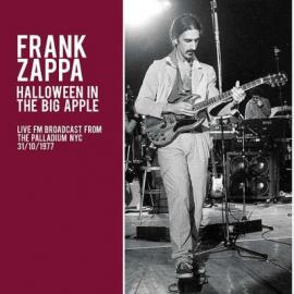 Halloween In The Big Apple (Live FM Broadcast From The Palladium NYC 31/10/1977) - Frank Zappa