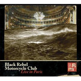 Live In Paris - Black Rebel Motorcycle Club