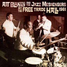 At The Free Trade Hall 1961 - Art Blakey & The Jazz Messengers
