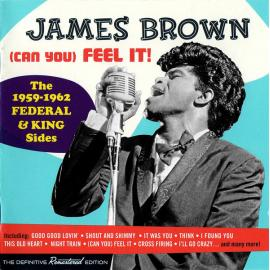 (Can You) Feel It! The 1959-1962 Federal & King Sides - James Brown