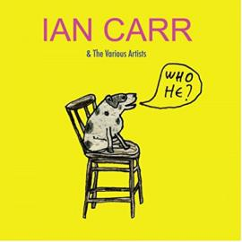 Who He ? - Ian Carr & The Various Artists
