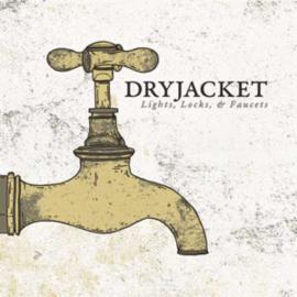 Lights, Locks, & Faucets - Dryjacket