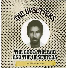 The Good, The Bad And The Upsetters Jamaican Edition - The Upsetters