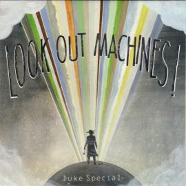 Look Out Machines! - Duke Special