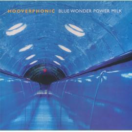 Blue Wonder Power Milk - Hooverphonic