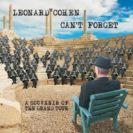Can't Forget: A Souvenir Of The Grand Tour - Leonard Cohen
