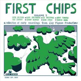 First Chips Volume I (A Collection Of Early Recordings From Clay Pigeon Productions) - Various Production