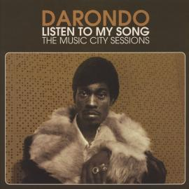Listen To My Song: The Music City Sessions - Darondo