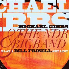 Play A Bill Frisell Set List - Michael Gibbs