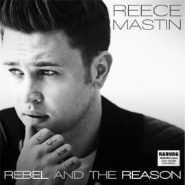 Rebel And The Reason - Reece Mastin
