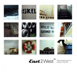 East 2 West: Global Departures From Istanbul, Flight 001 - Various Production