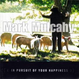 In Pursuit Of Your Happiness - Mark Mulcahy