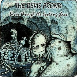 Bevis Through The Looking Glass - The Bevis Frond