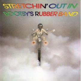 Stretchin' Out In Bootsy's Rubber Band - Bootsy's Rubber Band