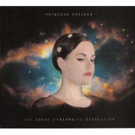 The Great Cybernetic Depression - Princess Chelsea