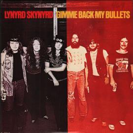 Gimme Back My Bullets - Lynyrd Skynyrd