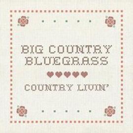 Country Livin' - Big Country Bluegrass