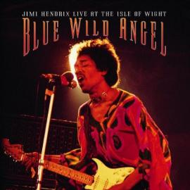 Blue Wild Angel: Jimi Hendrix Live At The Isle Of Wight - Jimi Hendrix