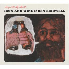 Sing Into My Mouth - Iron And Wine