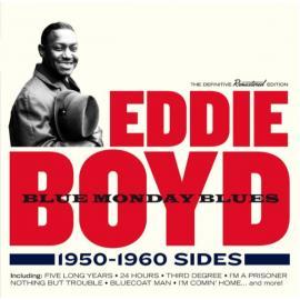 Blue Monday Blues 1950 - 1960 Sides - Eddie Boyd