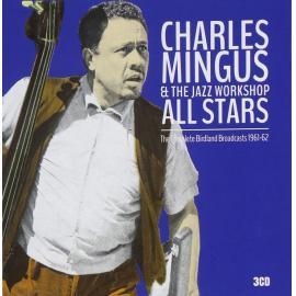 The Complete Birdland Broadcasts 1961-62 - Charles Mingus Jazz Workshop