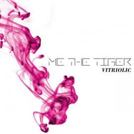 Vitriolic - Me The Tiger