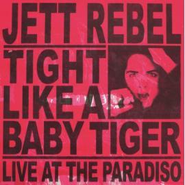 Tight Like A Baby Tiger - Jett Rebel