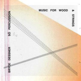 Music for Wood and Strings  - Bryce Dessner