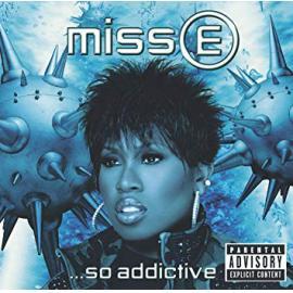 Miss E ...So Addictive - Missy Elliott