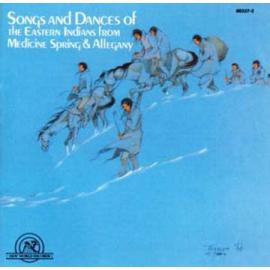 Songs And Dances Of The Eastern Indians From Medicine Spring & Allegany (Cherokee, Seneca) - Various Production
