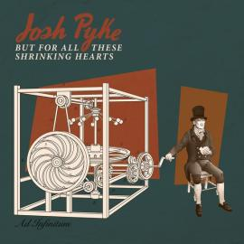 But For All These Shrinking Hearts - Josh Pyke