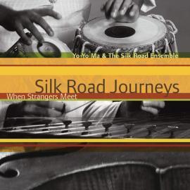 Silk Road Journeys - Yo-Yo Ma
