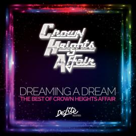 Dreaming A Dream (The Best Of Crown Heights Affair) - Crown Heights Affair