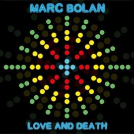 Love And Death - Marc Bolan