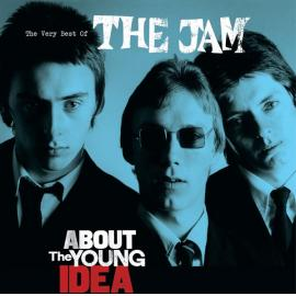 The Very Best Of The Jam - About The Young Idea - The Jam