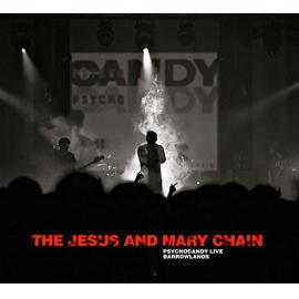 Psychocandy Live Barrowlands - The Jesus And Mary Chain