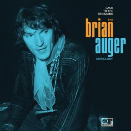 Back To The Beginning: The Brian Auger Anthology - Brian Auger
