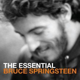 The Essential Bruce Springsteen - Bruce Springsteen