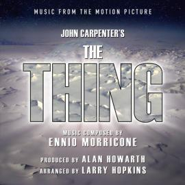 John Carpenter's The Thing (Music From The Motion Picture) - Ennio Morricone