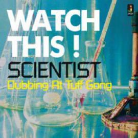 Watch This! Dubbing At Tuff Gong Studio - Scientist