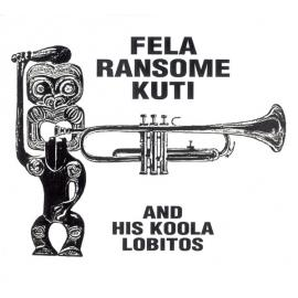 Fela Ransome Kuti And His Koola Lobitos - Fela Ransome Kuti & His Koola Lobitos