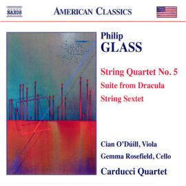 String Quartet No. 5 • Suite From Dracula • String Sextet - Philip Glass