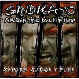 Sangre Sudor Y Furia - Sindicato Argentino Del Hip Hop