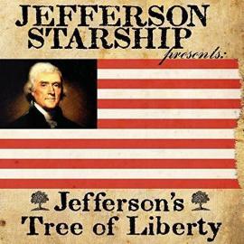 Jefferson's Tree Of Liberty - Jefferson Starship