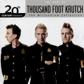 The Best Of Thousand Foot Krutch - Thousand Foot Krutch