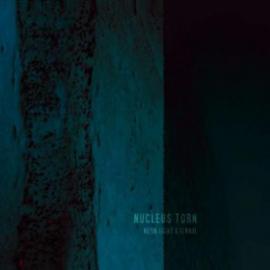 Neon Light Eternal - Nucleus Torn