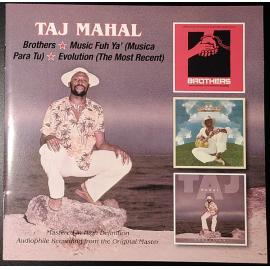 Brothers / Music Fuh Ya' (Musica Para Tu) / Evolution (The Most Recent) - Taj Mahal